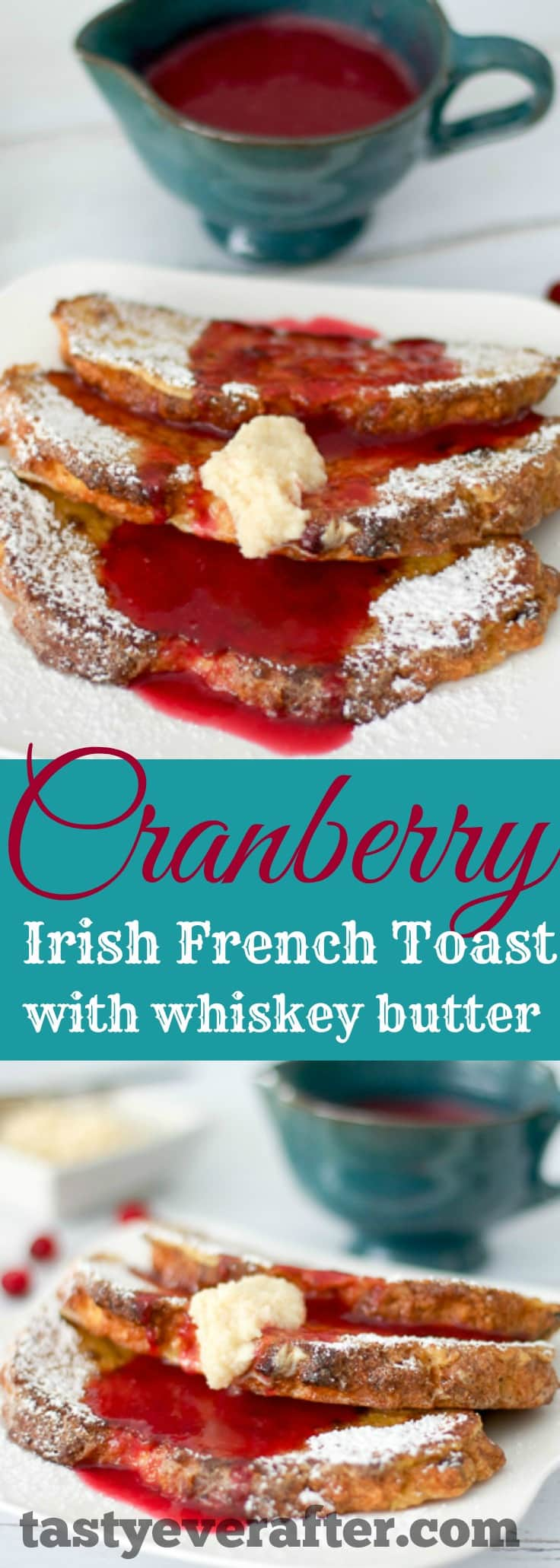 Cranberry Irish French Toast with whiskey butter