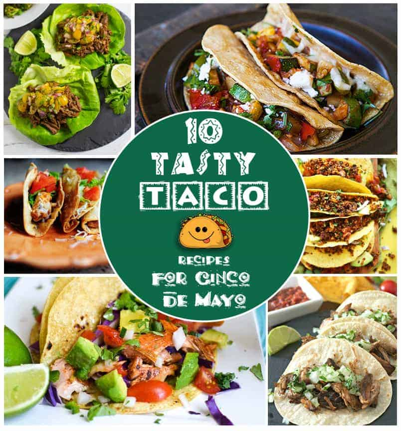 Taco Roundup 1 copy - 10 Tasty Taco Recipes for Cinco de Mayo