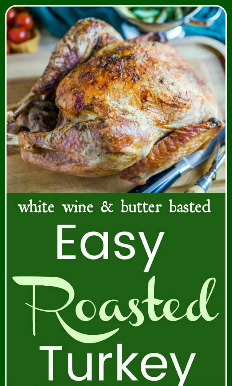 Simple recipe on how to make an Easy Roasted Turkey with perfectly crispy skin and moist meat without a lot of fuss. #holidayrecipes #turkey #thanksgivingrecipes #ovenroastedturkey #easyentertaining #tastyeverafter